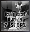 How To Record Guitar In 7 Steps