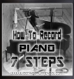 How To Record Piano In 7 Steps