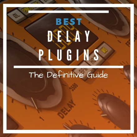 Best Delay VST Plugins