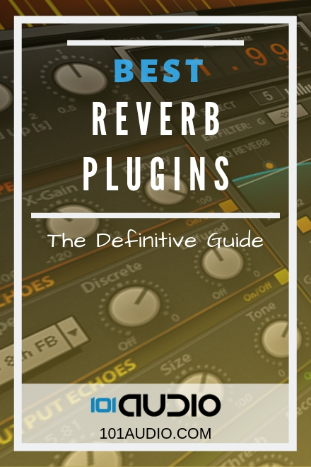 Reverb VST Plugins: The Ultimate Guide [2019 UPDATE]