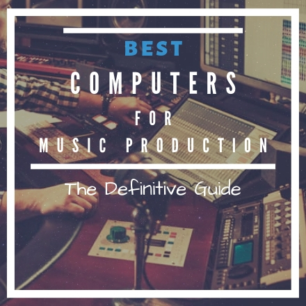 Best Computers For Music Production