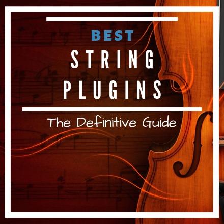 Best String VST Plugins