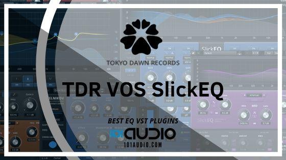 Tokyo Dawn Labs TDR VOS SlickEQ