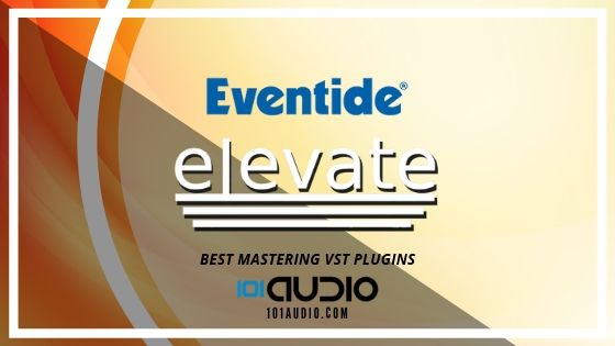 Elevate Mastering Bundle by Eventide