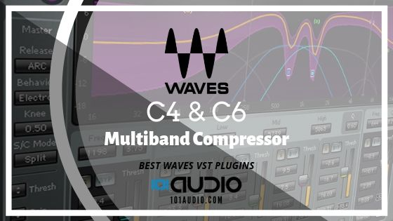Waves C4 and C6 Multiband Compressor