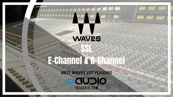 Waves SSL-E and G channel