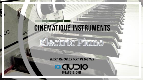 Cinematique Instruments Electric Piano Plugin
