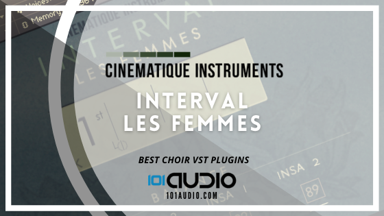 Cinematique Instruments - Interval – Les Femmes Plugin