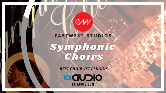 EastWest - Symphonic Choirs Plugin