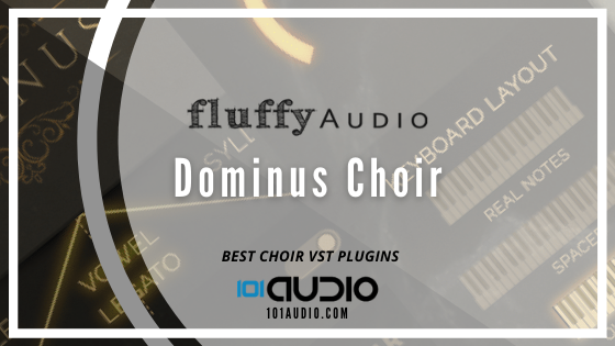 Fluffy Audio - Dominus Choir Plugin