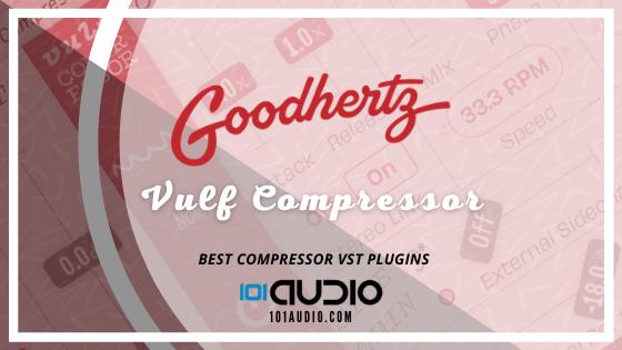 Goodhertz - Vulf Compressor Plugin