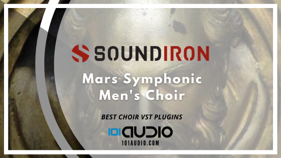 Soundiron - Mars Symphonic Men's Choir Plugin