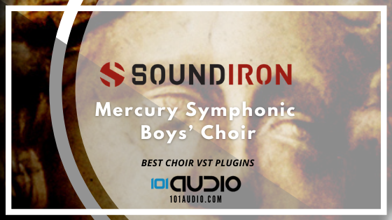 Soundiron - Mercury Symphonic Boys' Choir Plugin