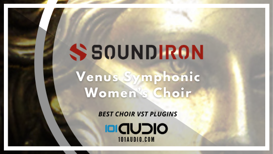 Soundiron - Venus Symphonic Women's Choir Plugin
