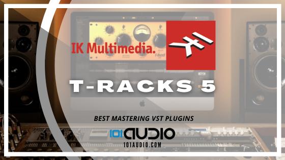 IK Multimedia - T-RackS 5 Mastering Plugin